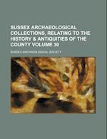 Sussex Archaeological Collections, Relating to the History & Antiquities of the County Volume 30 af Sussex Archaeological Society