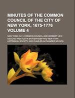 Minutes of the Common Council of the City of New York, 1675-1776 Volume 4 af New York Common Council