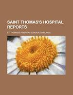 Saint Thomas's Hospital Reports af St Thomas Hospital
