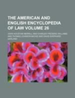 The American and English Encyclopedia of Law Volume 26 af John Houston Merrill