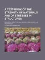 A Text-Book of the Strength of Materials and of Stresses in Structures; For Use in Scientific High Schools and Schools of Technology af Thomas William Mather