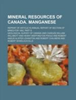 Mineral Resources of Canada. Manganese; Reprint of Article in Annual Report of Section of Mines for 1902, Part S af Geological Survey Of Canada