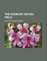 The Sudbury Nickel Field af Arthur Philemon Coleman