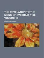 The Revelation to the Monk of Evesham. 1196 Volume 18