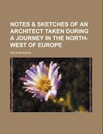 Notes & Sketches of an Architect Taken During a Journey in the North-West of Europe af Felix Narjoux