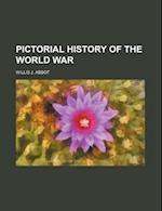 Pictorial History of the World War af Willis J. Abbot
