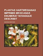 Plantas Hartwegianas Imprimis Mexicanas Enumerat Novasque Describit af George Bentham