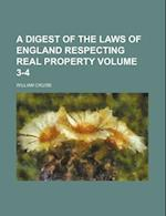 A Digest of the Laws of England Respecting Real Property Volume 3-4 af William Cruise