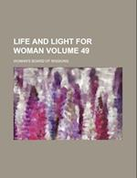 Life and Light for Woman Volume 49 af Woman's Board of Missions