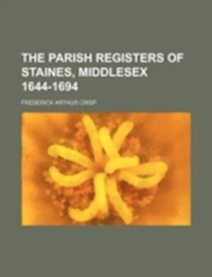 Bog, paperback The Parish Registers of Staines, Middlesex 1644-1694 af Frederick Arthur Crisp