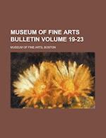 Museum of Fine Arts Bulletin Volume 19-23 af Boston Museum of Fine Arts