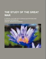 The Study of the Great War; A Topical Outline with Copious Quotations and Reading References af Samuel Bannister Harding