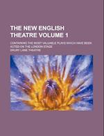 The New English Theatre Volume 1; Containing the Most Valuable Plays Which Have Been Acted on the London Stage af Drury Lane Theatre
