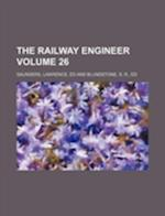 The Railway Engineer Volume 26 af Lawrence Saunders