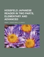 Hossfeld Japanese Reader in Two Parts, Elementary and Advanced af Henry J. Weintz