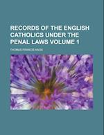 Records of the English Catholics Under the Penal Laws Volume 1 af Thomas Francis Knox