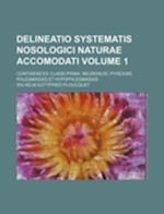Delineatio Systematis Nosologici Naturae Accomodati Volume 1; Continens Ex Classi Prima af Wilhelm Gottfried Ploucquet