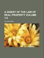 A Digest of the Law of Real Property Volume 1-2 af William Cruise
