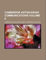 Cambridge Antiquarian Communications Volume 6 af Cambridge Antiquarian Society