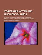 Yorkshire Notes and Queries Volume 2; With the Yorkshire Genealogist, Yorkshire Bibliographer, and Yorkshire Folk-Lore Journal af Joseph Horsfall Turner