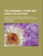 The Assembly Hymn and Song Collection; For Use in Chapel, Assembly, Convocation, or General Exercises of Schools, Normals, Colleges, Universities, Etc af C. Guy Hoover