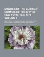 Minutes of the Common Council of the City of New York, 1675-1776 Volume 8 af New York Common Council