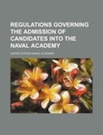 Regulations Governing the Admission of Candidates Into the Naval Academy af United States Naval Academy