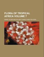 Flora of Tropical Africa Volume 7 af Daniel Oliver