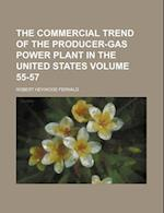 The Commercial Trend of the Producer-Gas Power Plant in the United States Volume 55-57 af Robert Heywood Fernald