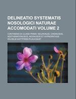 Delineatio Systematis Nosologici Naturae Accomodati Volume 2; Continens Ex Classi Prima af Wilhelm Gottfried Ploucquet