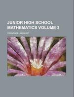 Junior High School Mathematics Volume 3 af Theodore Lindquist