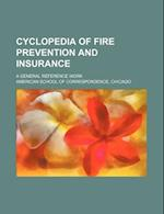 Cyclopedia of Fire Prevention and Insurance; A General Reference Work af American School of Correspondence