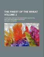 The Finest of the Wheat Volume 2; Hymns New and Old for Missionary and Revival Meetings and Sabbath-Schools af George D. Elderkin