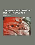 The American System of Dentistry Volume 3 af Wilbur F. Litch