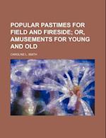 Popular Pastimes for Field and Fireside af Caroline L. Smith
