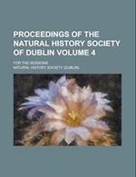 Proceedings of the Natural History Society of Dublin; For the Sessions Volume 4 af Natural History Society