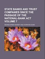 State Banks and Trust Companies Since the Passage of the National-Bank ACT Volume 7 af George Ernest Barnett
