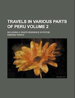 Travels in Various Parts of Peru Volume 2; Including a Year's Residence in Potosi af Edmond Temple