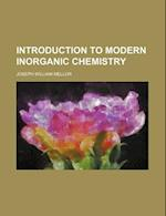 Introduction to Modern Inorganic Chemistry af Joseph William Mellor