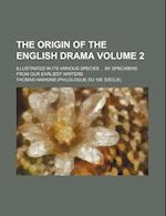 The Origin of the English Drama Volume 2; Illustrated in Its Various Species by Specimens from Our Earliest Writers af Thomas Hawkins