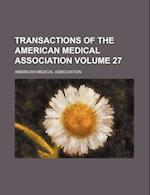 Transactions of the American Medical Association Volume 27