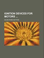 Ignition Devices for Motors af Selimo Romeo Bottone