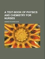 A Text-Book of Physics and Chemistry for Nurses af Andrew Richard Bliss