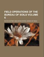 Field Operations of the Bureau of Soils Volume 6 af Milton Whitney