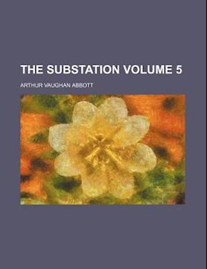 Bog, paperback The Substation Volume 5 af Arthur Vaughan Abbott