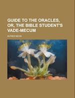 Guide to the Oracles, Or, the Bible Student's Vade-Mecum af Alfred Nevin