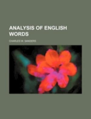 Bog, paperback Analysis of English Words af Charles W. Sanders