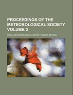 Proceedings of the Meteorological Society Volume 3 af Royal Meteorological Society
