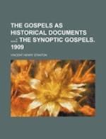 The Gospels as Historical Documents; The Synoptic Gospels. 1909 af Vincent Henry Stanton