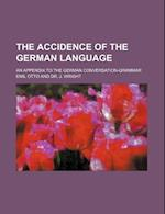 The Accidence of the German Language; An Appendix to the German Conversation-Grammar af Emil Otto